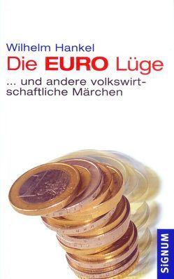 Die EURO-Lüge von Hankel,  Wilhelm