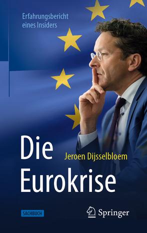 Die Eurokrise von Dijsselbloem,  Jeroen