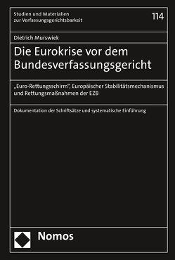 Die Eurokrise vor dem Bundesverfassungsgericht von Murswiek,  Dietrich