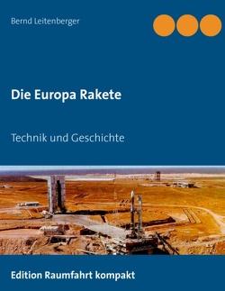 Die Europa Rakete von Leitenberger,  Bernd