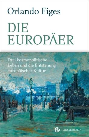 Die Europäer von Figes,  Orlando, Rullkötter,  Bernd