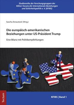 Die europäisch-amerikanischen Beziehungen unter US-Präsident Trump von Arnautovic,  Sascha