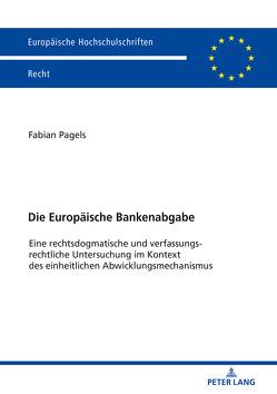 Die Europäische Bankenabgabe von Pagels,  Fabian