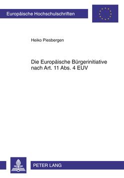 Die Europäische Bürgerinitiative nach Art. 11 Abs. 4 EUV von Piesbergen,  Heiko