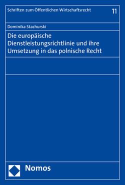 Die europäische Dienstleistungsrichtlinie und ihre Umsetzung in das polnische Recht von Stachurski,  Dominika