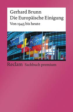 Die Europäische Einigung. Von 1945 bis heute von Brunn,  Gerhard
