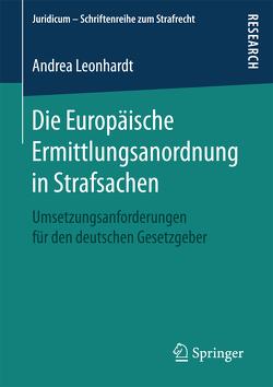 Die Europäische Ermittlungsanordnung in Strafsachen von Leonhardt,  Andrea