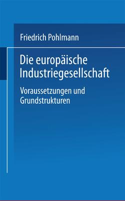 Die europäische Industriegesellschaft von Pohlmann,  Friedrich