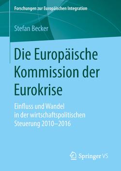 Die Europäische Kommission der Eurokrise von Becker,  Stefan