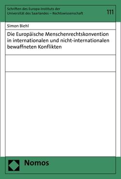 Die Europäische Menschenrechtskonvention in internationalen und nicht-internationalen bewaffneten Konflikten von Biehl,  Simon