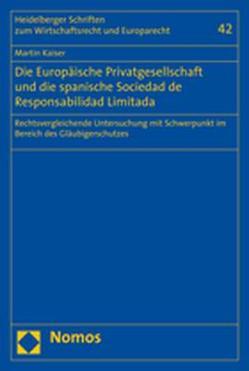 Die Europäische Privatgesellschaft und die spanische Sociedad de Responsabilidad Limitada von Kaiser,  Martin