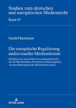 Die europäische Regulierung audiovisueller Mediendienste von Hartmann,  Sarah