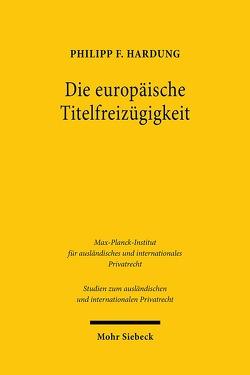 Die europäische Titelfreizügigkeit von Hardung,  Philipp F.
