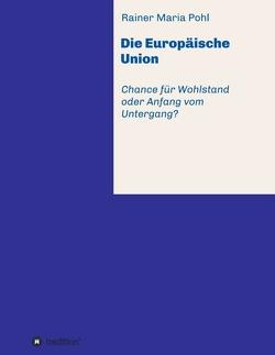 Die Europäische Union von Pohl,  Rainer Maria