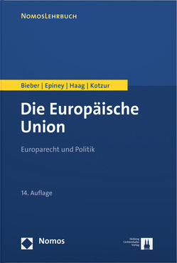 Die Europäische Union von Bieber,  Roland, Epiney,  Astrid, Haag,  Marcel, Kotzur,  Markus