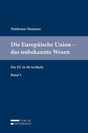 Die Europäische Union – das unbekannte Wesen von Hummer,  Waldemar