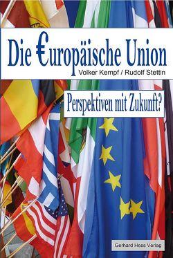 Die Europäische Union von Kempf,  Volker, Stettin,  Rudolf