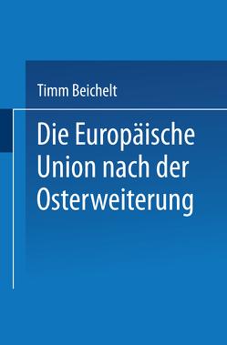Die Europäische Union nach der Osterweiterung von Beichelt,  Timm