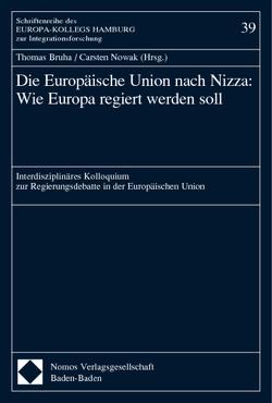 Die Europäische Union nach Nizza: Wie Europa regiert werden soll von Bruha,  Thomas, Nowak,  Carsten