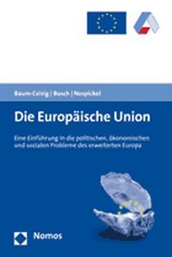 Die Europäische Union von Baum-Ceisig,  Alexandra, Busch,  Klaus, Nospickel,  Claudia