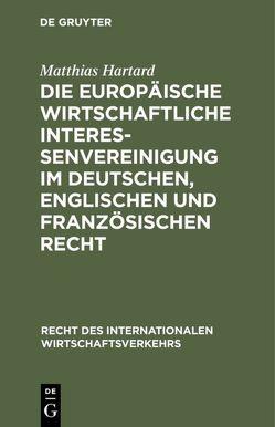 Die Europäische wirtschaftliche Interessenvereinigung im deutschen, englischen und französischen Recht von Hartard,  Matthias