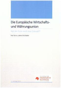 Die Europäische Wirtschafts- und Währungsunion von Prof. Dr.h.c. Siebler,  Lothar