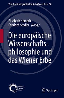 Die europäische Wissenschaftsphilosophie und das Wiener Erbe von Nemeth,  Elisabeth, Stadler,  Friedrich