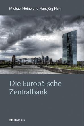 Die Europäische Zentralbank von Heine,  Michael, Herr,  Hansjörg