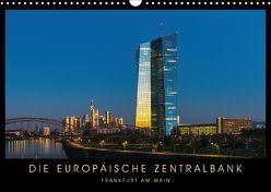 Die Europäische Zentralbank (Wandkalender 2018 DIN A3 quer) von Stelzner,  Georg