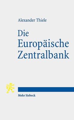 Die Europäische Zentralbank von Thiele,  Alexander
