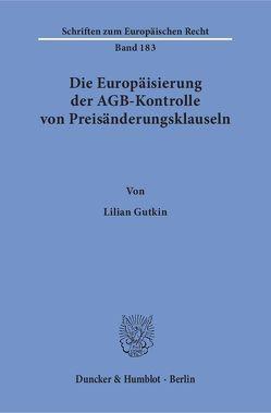 Die Europäisierung der AGB-Kontrolle von Preisänderungsklauseln. von Gutkin,  Lilian