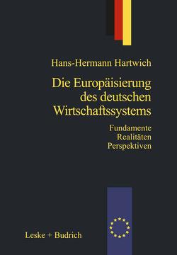 Die Europäisierung des deutschen Wirtschaftssystems von Hartwich,  Hans-Herman
