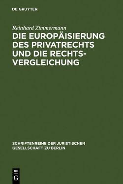 Die Europäisierung des Privatrechts und die Rechtsvergleichung von Zimmermann,  Reinhard