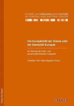 Die Europäizität der Slawia oder die Slawizität Europas. Ein Beitrag der kultur- und sprachrelativistischen Linguistik von Nagórko,  Alicja, Voss,  Christrian