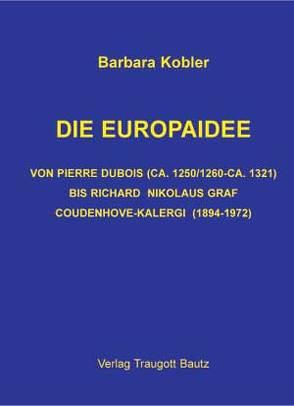 Die Europaidee von Kobler,  Barbara