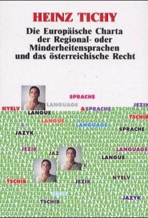 Die Europäische Charta der Regional- oder Minderheitensprachen und das österreichische Recht von Tichy,  Heinz