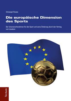 Die europäische Dimension des Sports von Florian,  Christoph