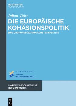 Die europäische Kohäsionspolitik von Dörr,  Julian