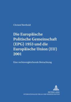 Die Europäische Politische Gemeinschaft (EPG) 1953 und die Europäische Union (EU) 2001 von Berthold,  Christof