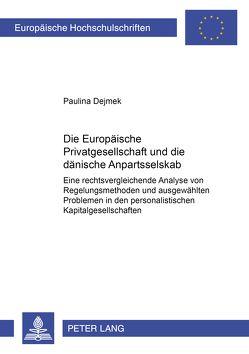 Die Europäische Privatgesellschaft und die dänische Anpartsselskab von Dejmek,  Paulina