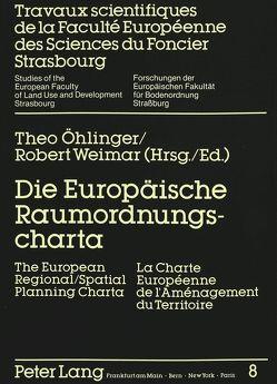 Die Europäische Raumordnungscharta-The European Regional/Spatial Planning Charta-La Charte Européenne de l'Aménagement du Territoire von Öhlinger,  Theo, Weimar,  Robert