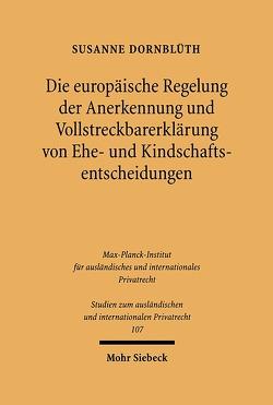 Die europäische Regelung der Anerkennung und Vollstreckbarerklärung von Ehe- und Kindschaftsentscheidungen von Dornblüth,  Susanne