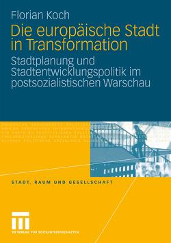 Die europäische Stadt in Transformation von Koch,  Florian
