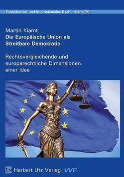 Die Europäische Union als Streitbare Demokratie von Klamt,  Martin
