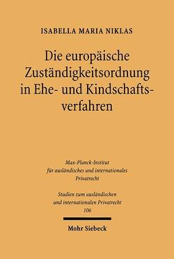 Die europäische Zuständigkeitsordnung in Ehe- und Kindschaftsverfahren von Niklas,  Isabella Maria