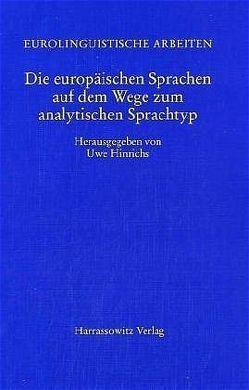 Die europäischen Sprachen auf dem Weg zum analytischen Sprachtyp von Büttner,  Uwe, Hinrichs,  Uwe