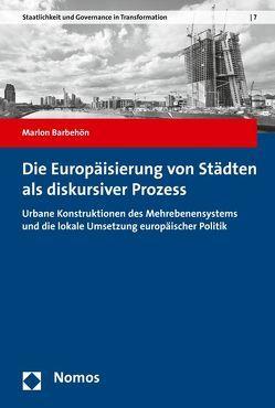 Die Europäisierung von Städten als diskursiver Prozess von Barbehön,  Marlon