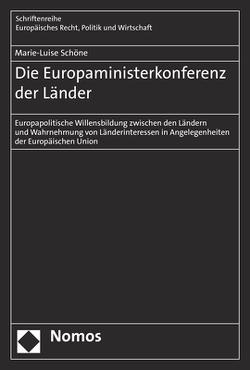 Die Europaministerkonferenz der Länder von Schöne,  Marie-Luise