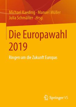 Die Europawahl 2019 von Kaeding,  Michael, Müller,  Manuel, Schmälter,  Julia