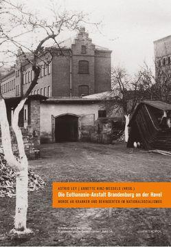 Die Euthanasie-Anstalt Brandenburg an der Havel von Hinz-Wessels,  Annette, Ley,  Astrid